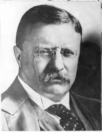 Theodore Roosevelt 1858 - 1919 26th President of the United States