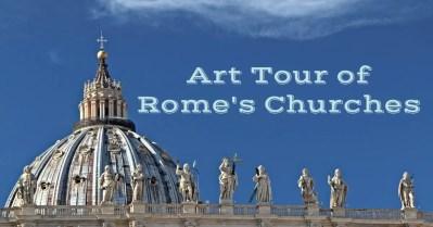 Art Tour of Rome's Churches