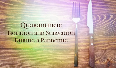Starvation During a Pandemic