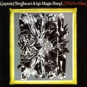 Captain_Beefheart_And_His_Magic_Band_-_Mirror_Man