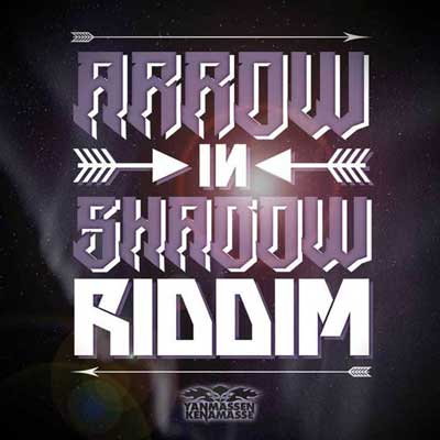 Arrow In Shadow Riddim