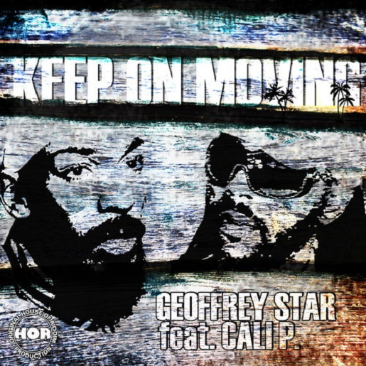 Geoffrey Star feat. Cali P - Keep On Moving