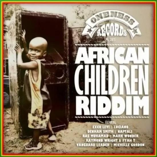 AFRICAN CHILDREN RIDDIM - ONENESS RECORDS | RIDDIMS WORLD