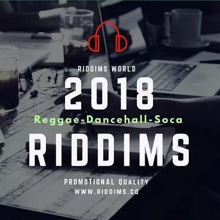 2018 REGGAE DANCEHALL SOCA RIDDIMS | RIDDIMS WORLD