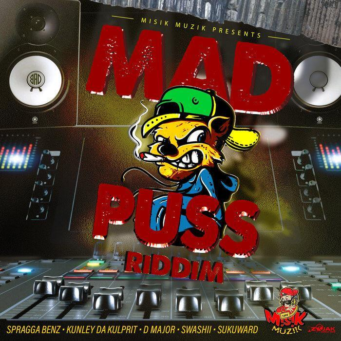 MAD PUSS RIDDIM - MISIK MUZIK