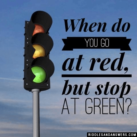 30+ When Do You Stop At Green And Go At Red Riddles With
