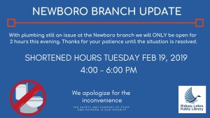 Newboro Branch will have shortened hours on Tuesday February 19, 2019 4:00 - 6:00pm