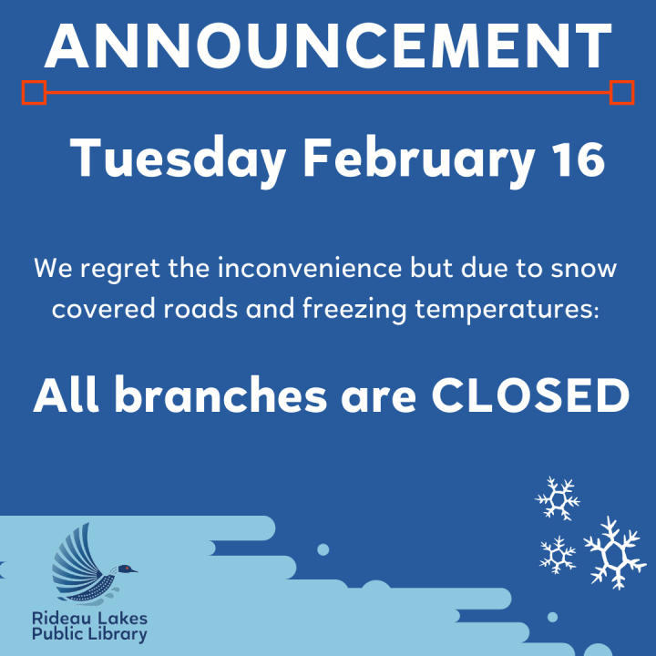 Announcement that all branches are closed due to snowy weather Tuesday February 16 2021.