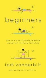 Beginnners by Tom Vanderbilt book cover