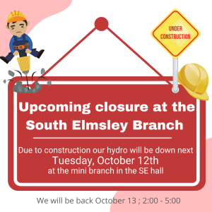 South Elmlsey branch closed Tuesday October 12 due to construction