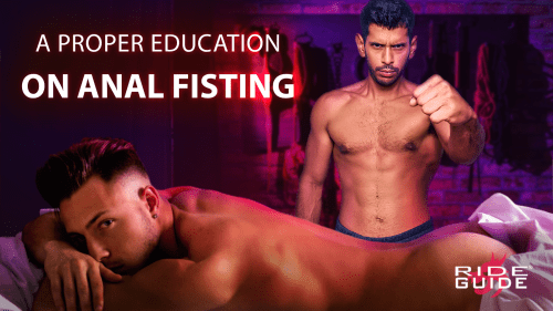 A Proper Education on Anal Fisting, RIDE Lube