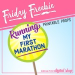 Friday Freebie: 1st Marathon Printable Props