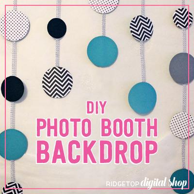 DIY Photo Booth Backdrop • Ridgetop Digital Shop