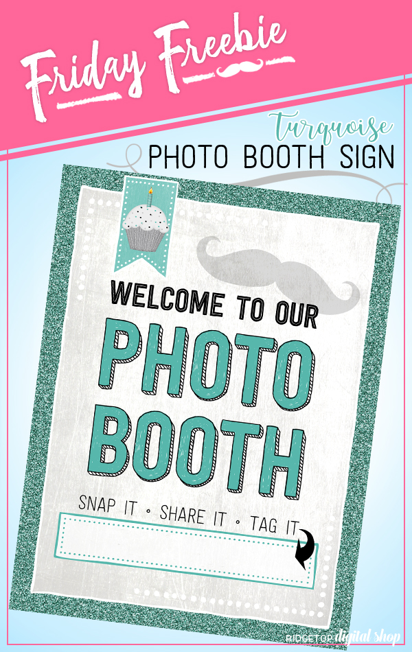 Ridgetop Digital Shop | Friday Freebie | Birthday Photo Booth Sign | Turquoise