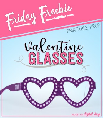Ridgetop Digital Shop | Friday Freebie | Valentine Glasses | Printable