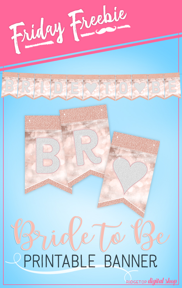 Ridgetop Digital Shop | Friday Freebie | Bride to Be Banner | Rose Gold | Printable Banner | Bachelorette Party | Bridal Shower | Hen Party