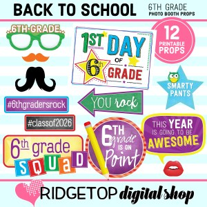 Ridgetop Digital Shop Back to School 6th Grade Printable Photo Booth Props
