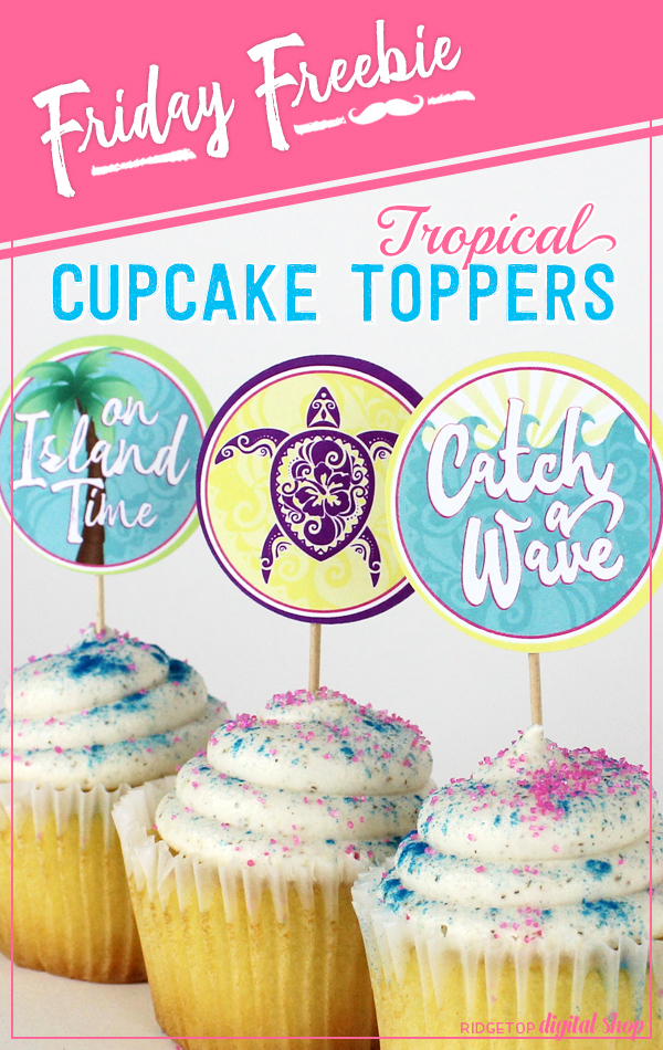 Ridgetop Digital Shop   Friday Freebie   Tropical Luau Cupcake Toppers Free Printable