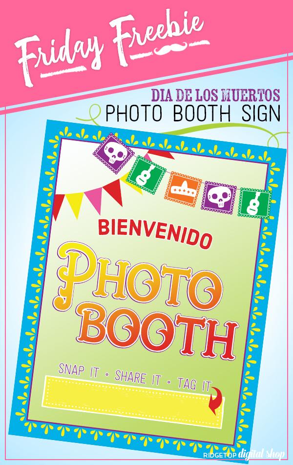 Ridgetop Digital Shop   Friday Freebie   Dia de los Muertos Photo Booth Sign   Free Printable   Day of the Dead printable