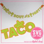 Taco Bout a Party Banner SVG