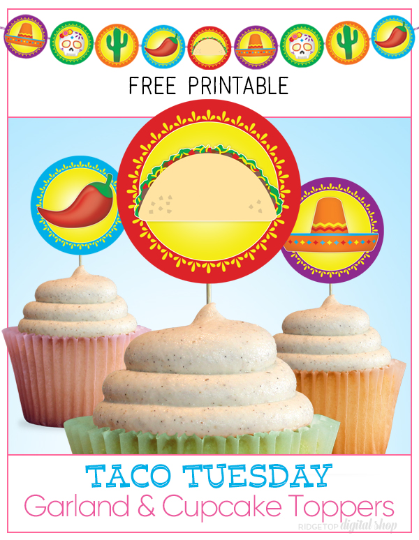 Taco Tuesday Garland Banner and Cupcake Toppers Free Printable | Taco Bout a Party | Cinco de Mayo | Dia de Los Muertos | Party Ideas | Fiesta | Ridgetop Digital Shop