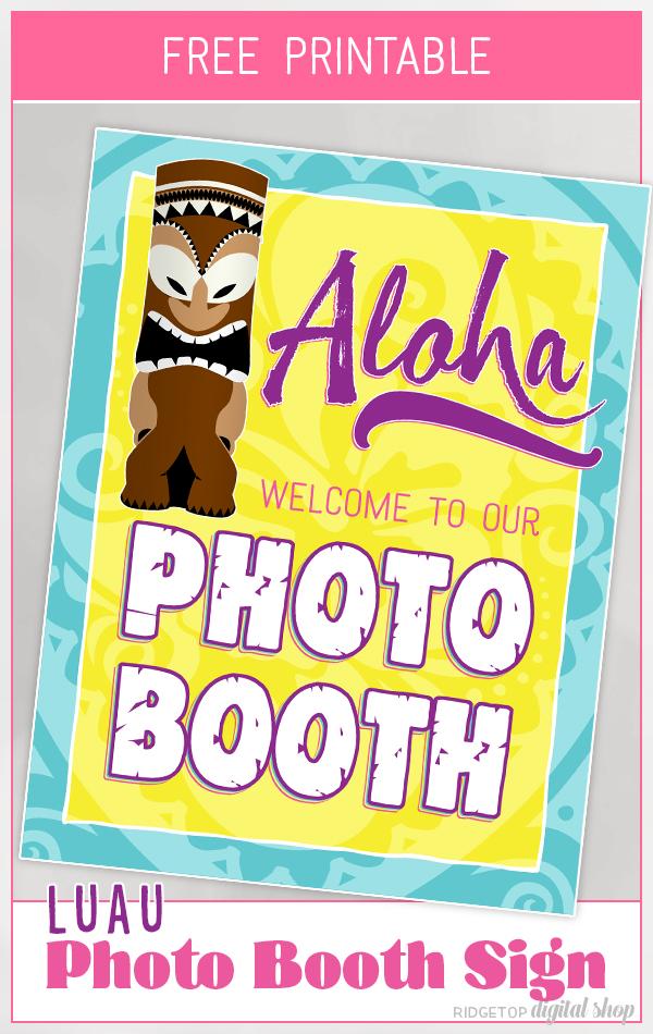 Luau Photo Booth Sign Free Printable | Luau Photo Booth Idea | Luau Party Free Printable | Tropical Theme | Ridgetop Digital Shop