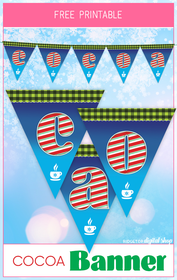 Ridgetop Digital Shop | Hot Chocolate Bar | Hot Cocoa Photo Booth Backdrop |  Hot Cocoa Pennant Banner Free Printable