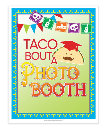 Taco Bout a Photo Booth Sign Free Printable | Ridgetop Digital Shop