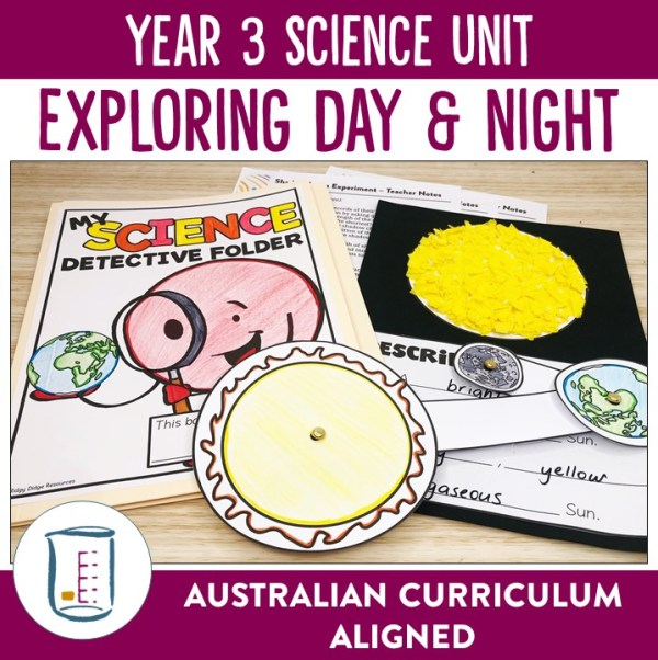 Year 3 Science Day and Night Unit | Ridgy Didge Resources | Australia