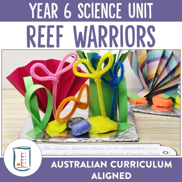 Year 6 Biological Science Reef Warriors Unit