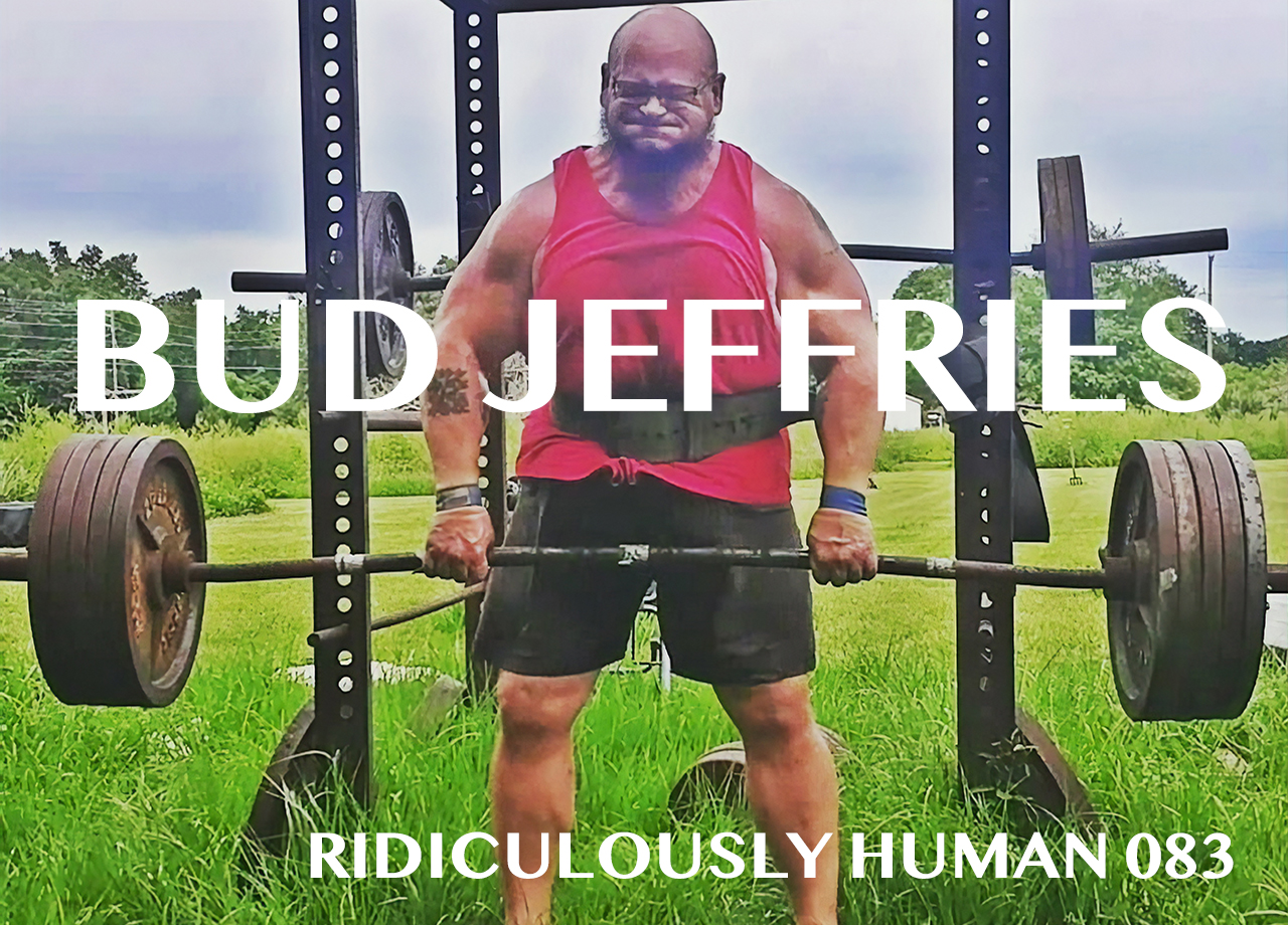 Bud Jeffries - Strongman. Minister. Founder of An Unconventional Life