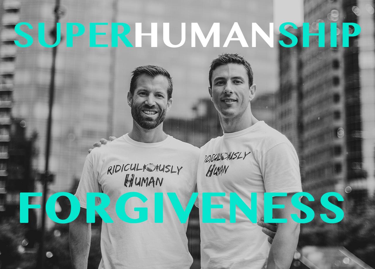 Gareth Martin and Craig Haywood - Authentic Leadership. SuperHUMANship1 - Forgiveness
