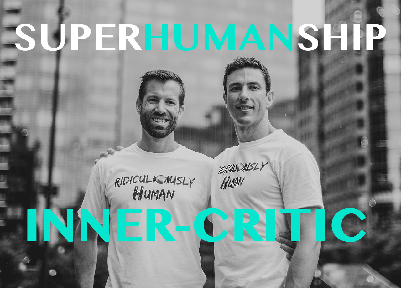 Superhumanship - Inner-critic and Adventure - For New Age Micro-Leaders and Micro-Influencers