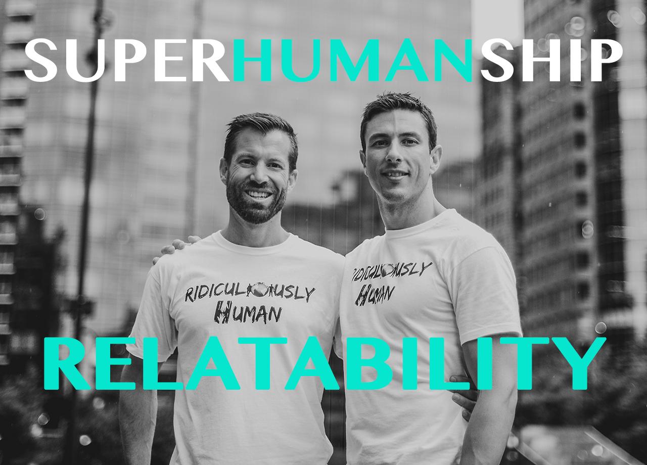 Gareth Martin and Craig Haywood - Authentic Leadership. SuperHUMANship - Relatability