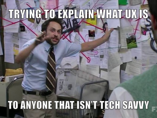 Meme of trying to explain UX to anyone that isn't tech savvy