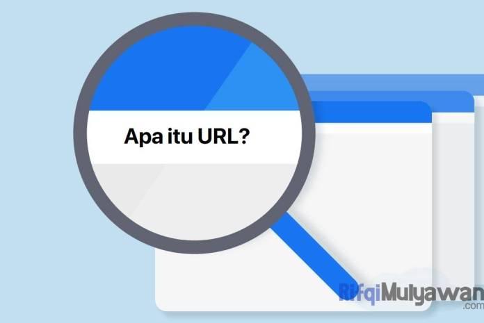 Ilustrasi Gambar Pengertian URL Apa Itu Universal Resource Locator Menurut Para Ahli Sejarah Fungsi Struktur Bagian Dan Seperti Apa URL Yang SEO Friendly Serta Contohnya