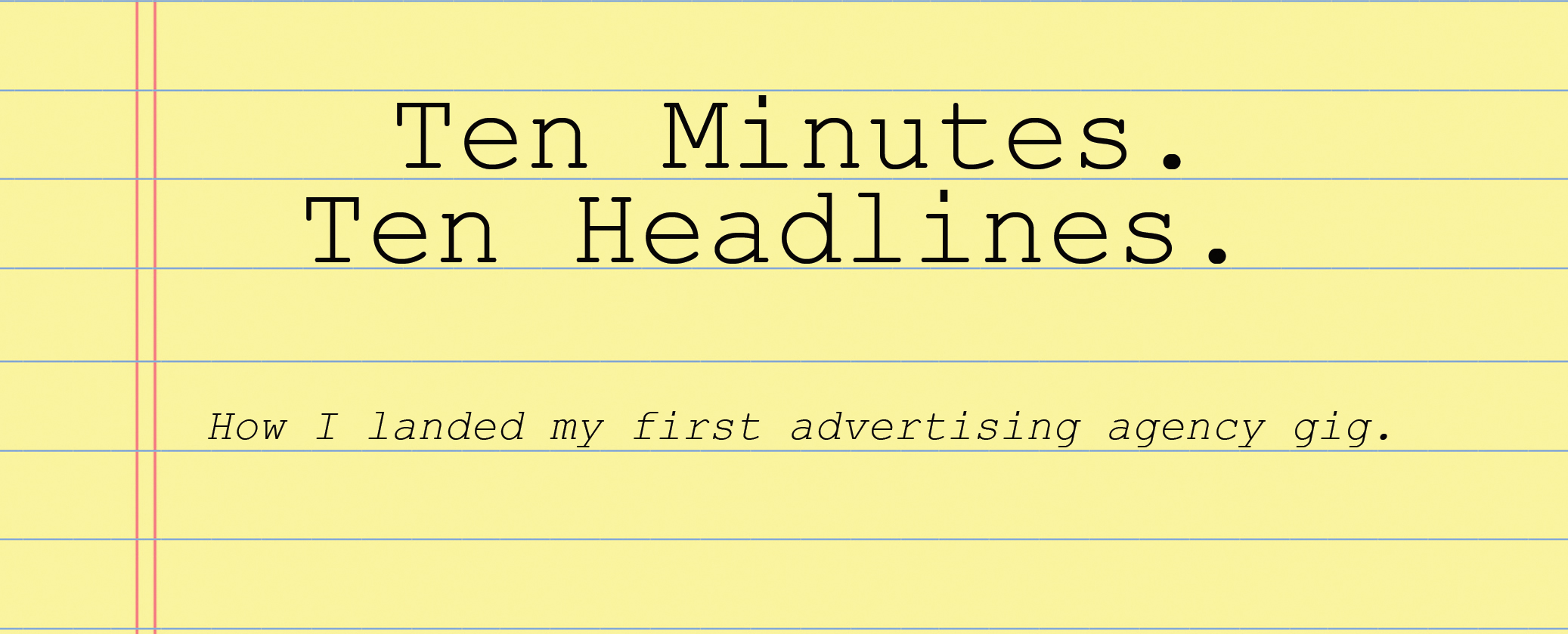 The Ten Headlines in Ten Minutes Challenge