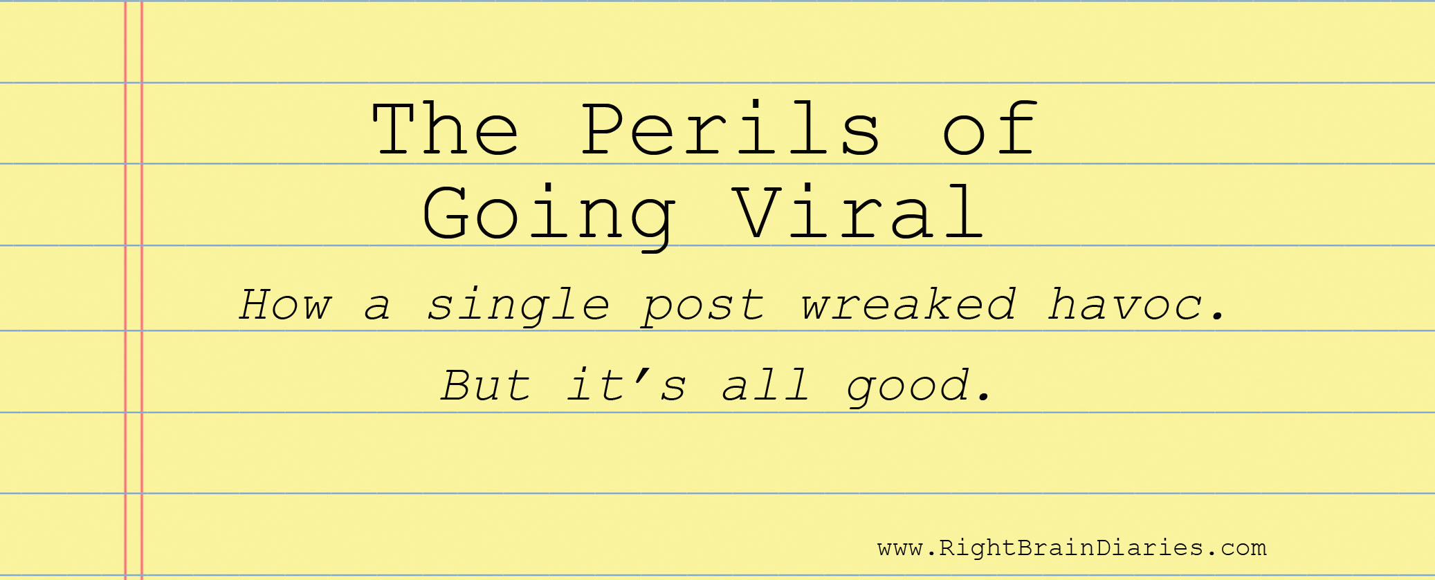 The perils of going viral.