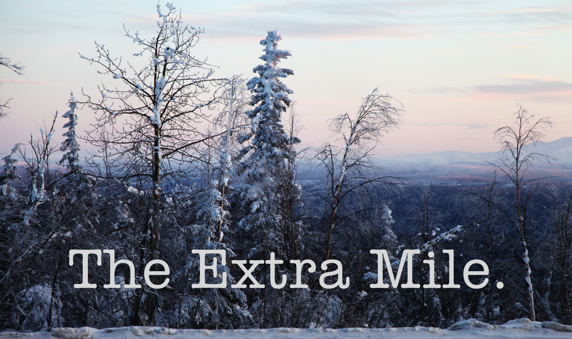 The extra mile: going the distance.