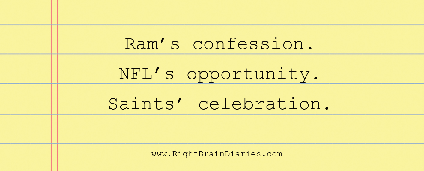 Ram's confession, Goodell's opportunity and Saints celebrations