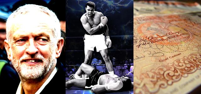 RD E47 Jeremy Corbyn, Muhammad Ali, British Pounds