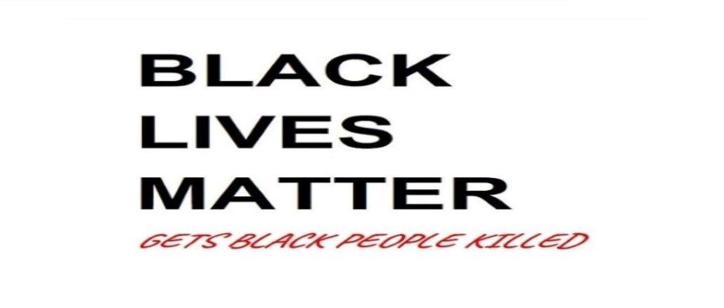 Black Lives Matter Gets Black People Killed.