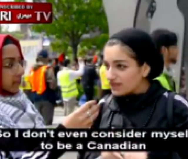 Muslims Living In Canada Vow To Destroy Canada Israel