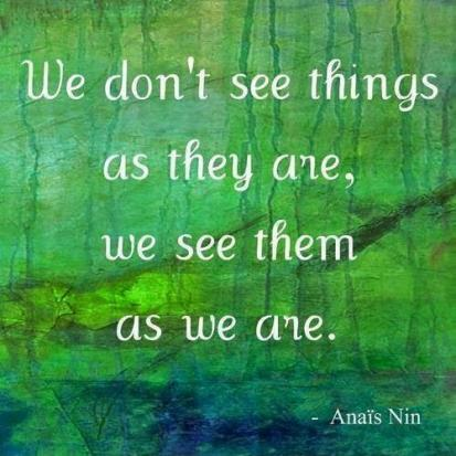 we-dont-see-things-as-they-are-we-see-them-as-we-are-quote-1