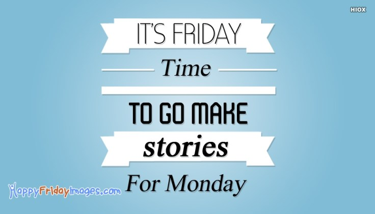 its-friday-time-to-go-52650-30829.jpg