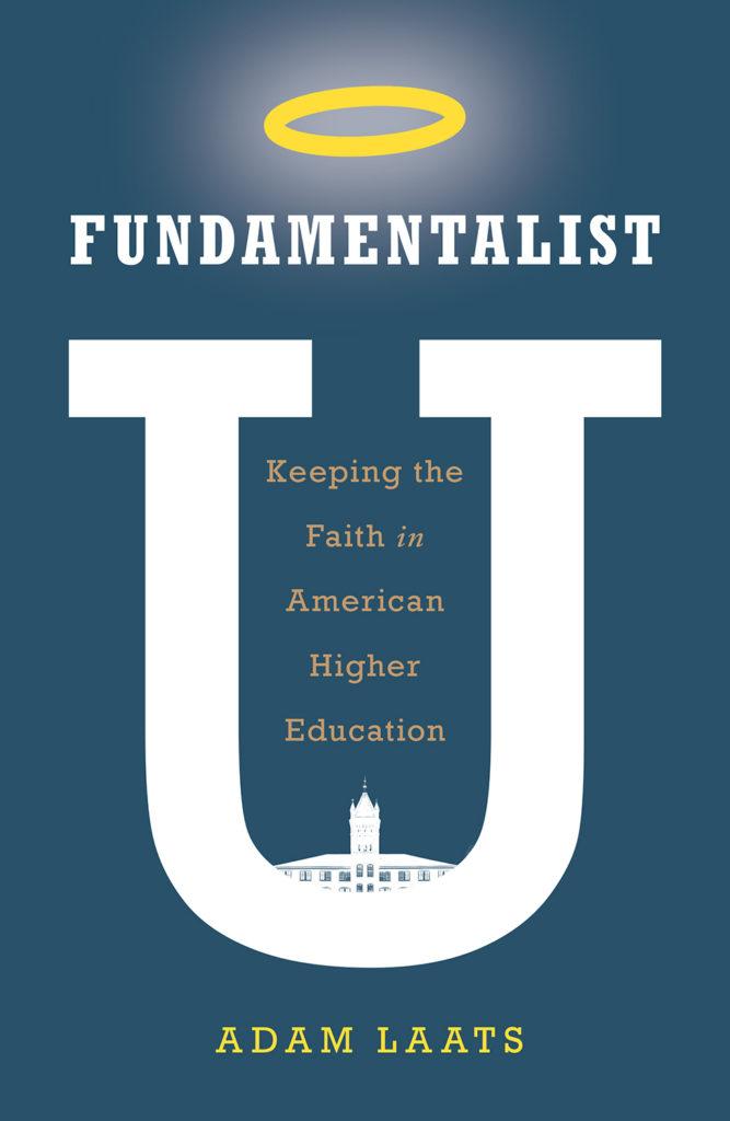 Cover of Fundamentalist U by Adam Laats