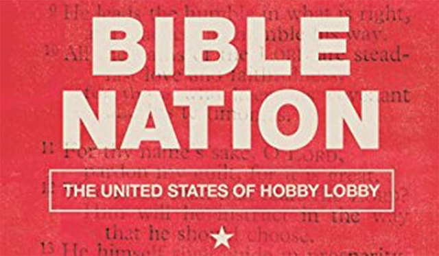 This is the book cover for Bible Nation: The United States of Hobby Lobby by Candida R. Moss and Joel S. Baden. It features a Bible verse highlighted in the style of the American flag on the top half of the cover. The bottom half of the cover features the book title and authors' names.
