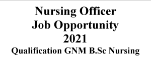 Nursing Officer job opportunities for GNM BSc Nurses