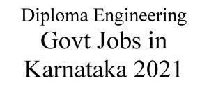 Diploma Govt Jobs in Karnataka 2021