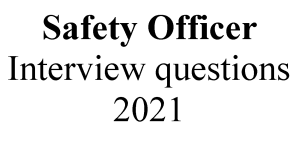 Safety Officer interview questions 2021